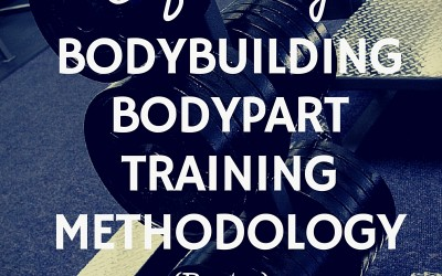 Defending Bodybuilding Bodypart Training Methodology – Part TWO